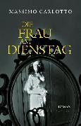 Cover-Bild zu eBook Die Frau am Dienstag