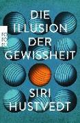 Cover-Bild zu Die Illusion der Gewissheit von Hustvedt, Siri
