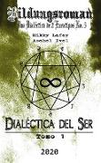 Cover-Bild zu eBook Dialéctica del Ser: Tomo I