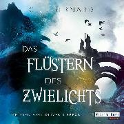 Cover-Bild zu Bernard, C. E.: Das Flüstern des Zwielichts (Audio Download)