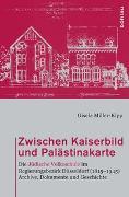 Cover-Bild zu Zwischen Kaiserbild und Palästinakarte