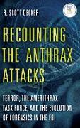 Cover-Bild zu Decker, R. Scott: Recounting the Anthrax Attacks