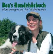 Cover-Bild zu Bea's Hundehörbuch / CD