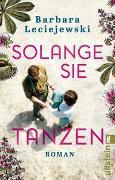 Cover-Bild zu Leciejewski, Barbara: Solange sie tanzen