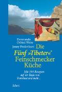 Cover-Bild zu Die Fünf »Tibeter«® Feinschmecker Küche von Weise, Devanando Otfried
