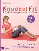 Cover-Bild zu KnuddelFit - Rückbildungsgymnastik mit Baby von Schütze, Tina