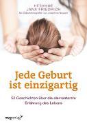 Cover-Bild zu Jede Geburt ist einzigartig von Friedrich, Jana