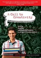Cover-Bild zu A Call to Creativity: Writing, Reading, and Inspiring Students in an Age of Standardization von Reynolds, Luke