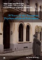 Cover-Bild zu 50 Years of the European Psychoanalytical Federation von Frisch, Serge (Hrsg.)