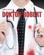 Cover-Bild zu Doktor Robert (eBook) von Vieten, Markus