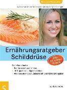 Cover-Bild zu Ernährungsratgeber Schilddrüse (eBook) von Müller-Nothmann, Sven-David
