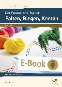 Cover-Bild zu Der Feinmotorik-Trainer: Falten, Biegen, Kneten (eBook) von Mönning, Petra