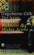 Cover-Bild zu Gilb, Dagoberto: Der letzte bekannte Wohnsitz des Mickey Acuña
