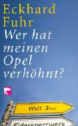Cover-Bild zu Fuhr, Eckhard: Wer hat meinen Opel verhöhnt?