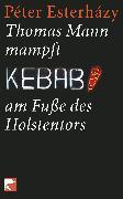 Cover-Bild zu Esterházy, Péter: Thomas Mann mampft Kebab am Fusse des Holstentors