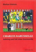 Cover-Bild zu CHARLYS KARUSSELLE von Eckstein, Markus