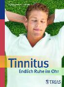 Cover-Bild zu Tinnitus - Endlich Ruhe im Ohr (eBook) von Biesinger, Eberhard