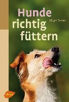 Cover-Bild zu Hunde richtig füttern von Zentek, Jürgen