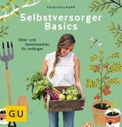 Cover-Bild zu Selbstversorger Basics von Kullmann, Folko