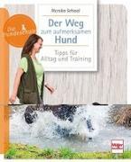 Cover-Bild zu Der Weg zum aufmerksamen Hund von Schaal, Monika