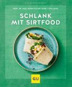 Cover-Bild zu Schlank mit Sirtfood von Kleine-Gunk, Bernd