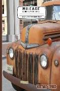 """Cover-Bild zu Mileage a Log Book for Taxes 6"""" X 9"""" Fits Most Glove Boxes Vintage Truck: Record Miles Driven and Expenses on the Road for Drivers - Keep Track of Gas"""