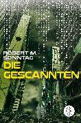 Cover-Bild zu Die Gescannten von Sonntag, Robert M.