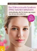 Cover-Bild zu Das Prämenstruelle Syndrom (PMS) natürlich behandeln von Flemmer, Dr. Andrea