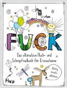 Cover-Bild zu FUCK - Das ultimative Fluch- und Schimpfmalbuch für Erwachsene