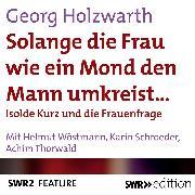 Cover-Bild zu Solange die Frau wie ein Mond den Mann umkreist (Audio Download) von Holzwarth, Georg