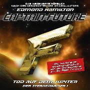 Cover-Bild zu Captain Future, Der Sternenkaiser, Folge 1: Tod auf dem Jupiter (Audio Download) von Hamilton, Edmond