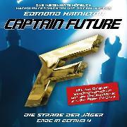 Cover-Bild zu Captain Future, Erde in Gefahr, Folge 4: Die Straße der Jäger (Audio Download) von Hamilton, Edmond