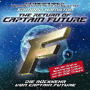 Cover-Bild zu Captain Future, Folge 1: Die Rückkehr von Captain Future - nach Edmond Hamilton (Audio Download) von Hamilton, Edmond