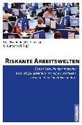 Cover-Bild zu Riskante Arbeitswelten (eBook) von Haubl, Rolf (Beitr.)