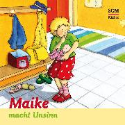 Cover-Bild zu Maike macht Unsinn (Audio Download) von Löffel-Schröder, Bärbel