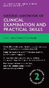 Cover-Bild zu Oxford Handbook of Clinical Examination and Practical Skills von Thomas, James (Consultant Musculoskeletal Radiologist, Consultant Musculoskeletal Radiologist, Nottingham University Hospitals NHS Trust, Nottingham, UK)