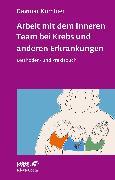 Cover-Bild zu Arbeit mit dem Inneren Team bei Krebs und anderen Erkrankungen (eBook) von Kumbier, Dagmar