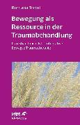 Cover-Bild zu Bewegung als Ressource in der Traumabehandlung (eBook) von Tripolt, Romana