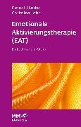 Cover-Bild zu Emotionale Aktivierungstherapie (EAT) (eBook) von Hauke, Gernot
