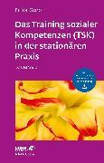 Cover-Bild zu Das Training sozialer Kompetenzen (TSK) in der stationären Praxis (eBook) von Güroff, Erika
