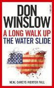 Cover-Bild zu Winslow, Don: A Long Walk Up the Water Slide