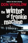 Cover-Bild zu Winslow, Don: The Winter of Frankie Machine