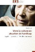 Cover-Bild zu Vivre la culture en situation de handicap von Ferapie-M