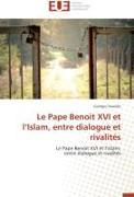 Cover-Bild zu Le Pape Benoit XVI Et L Islam, Entre Dialogue Et Rivalités von Dwailibi-G