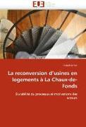 Cover-Bild zu La reconversion d''usines en logements à La Chaux-de-Fonds von Ischer-P