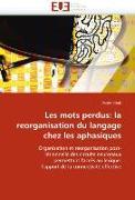 Cover-Bild zu Les mots perdus: la reorganisation du langage chez les aphasiques von Vitali-P