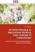 Cover-Bild zu Activité Physique Et Implication Sportive Chez l'Enfant Et l'Adolescent von Deflandre-A
