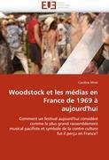 Cover-Bild zu Woodstock Et Les Médias En France de 1969 À Aujourd''hui von Miret-C