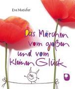 Cover-Bild zu Das Märchen vom großen und vom kleinen Glück von Mutscher, Eva