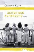 Cover-Bild zu Korn, Carmen: Zeiten des Aufbruchs